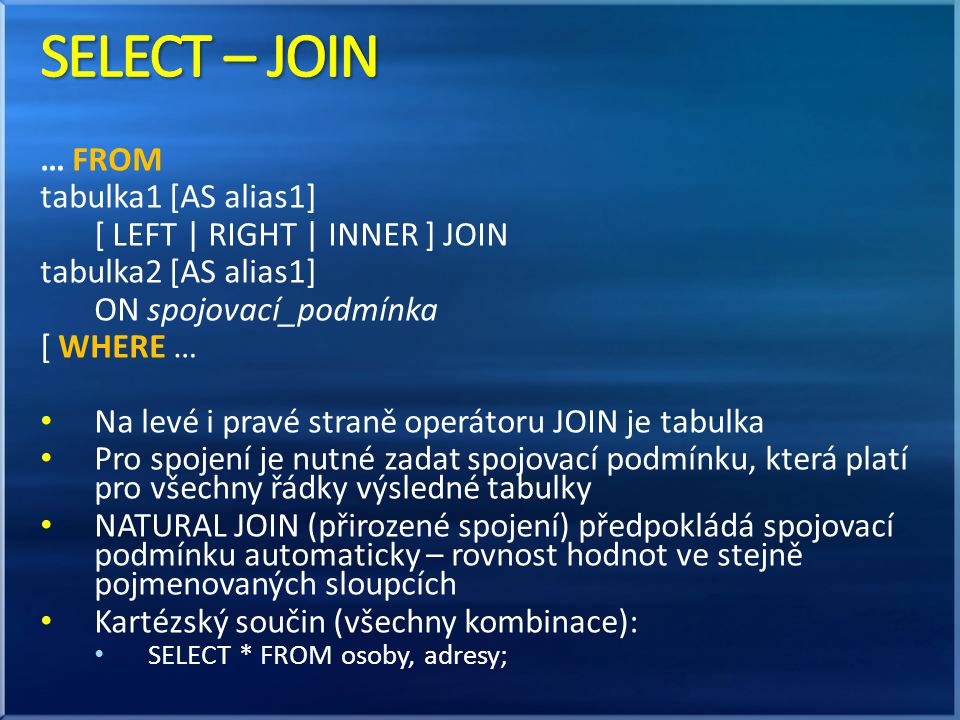 SELECT – JOIN … FROM tabulka1 [AS alias1]